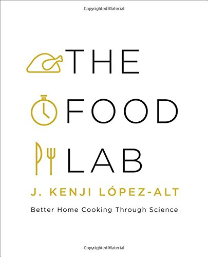 The Food Lab: Better Home Cook