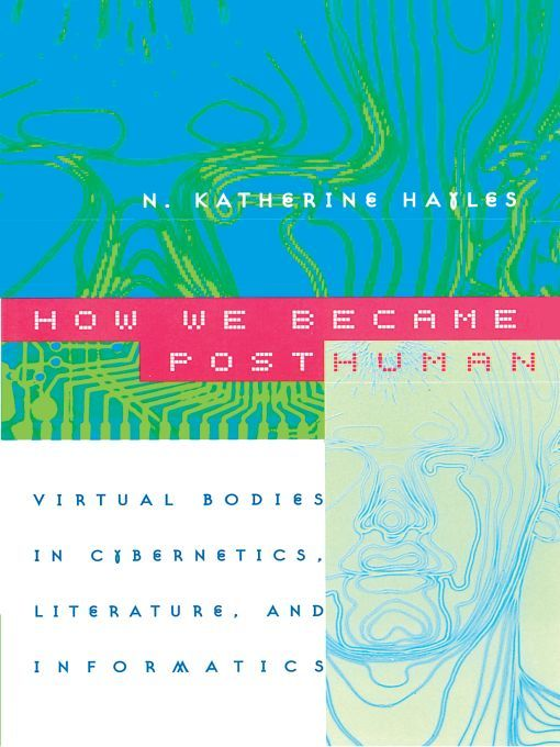 How we became posthuman N. Katherine
