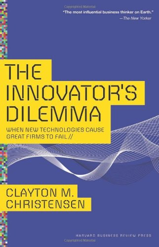 The Innovator's Dilemma: