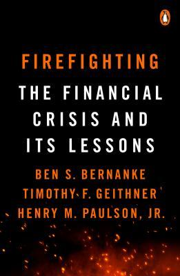 Firefighting: The Financial Crisis a