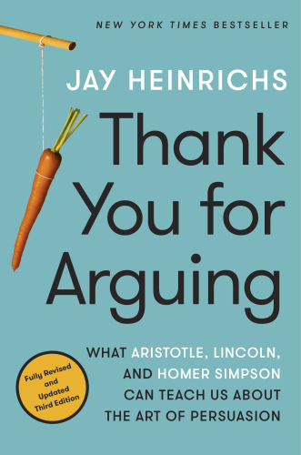 Thank You for Arguing Jay Heinrichs