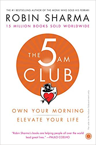 The 5 AM Club: Own Your Morning. Ele