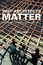 Why Architects Matter Flora Samuel