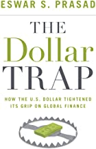 The Dollar Trap Eswar S. Prasad