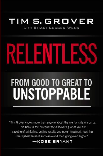 Relentless: From Good to Great to Un