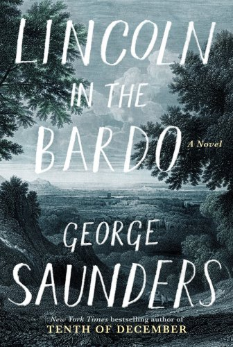 Lincoln in the Bardo George Saunder